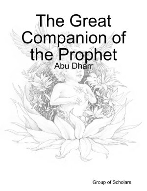 The Great Companion of the Prophet  Abu Dharr
