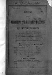 Mémoire sur les affections syphilitiques précoces des centres nerveux