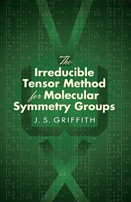 The Irreducible Tensor Method for Molecular Symmetry Groups PDF