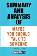 Summary and Analysis of Maybe You Should Talk To Someone