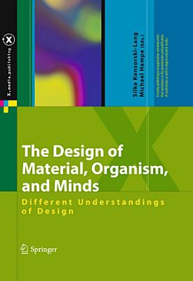 The Design of Material  Organism  and Minds PDF