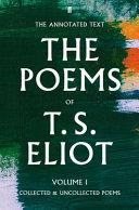 The Poems of T  S  Eliot Volume I PDF