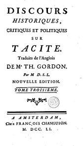 Discours historiques, critiques et politiques sur Tacite: Volume 3