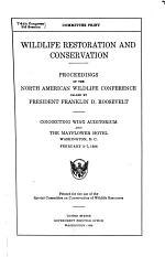 Proceedings of the North American Wildlife Conference Called by President Franklin D. Roosevelt