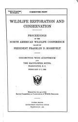 Proceedings of the North American Wildlife Conference Called by President Franklin D  Roosevelt PDF