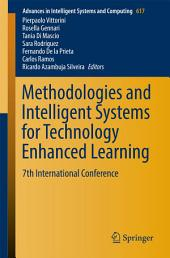 Methodologies and Intelligent Systems for Technology Enhanced Learning: 7th International Conference