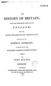 The history of Britain: that part especially now called England, from the first traditional beginning continued to the Norman conquest, Volume 1