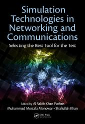Simulation Technologies in Networking and Communications: Selecting the Best Tool for the Test