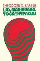 LSD, Marihuana, Yoga, and Hypnosis