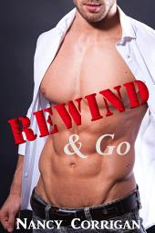 Rewind & Go: Contemporary Romance: A Blue-Collar Billionaire series