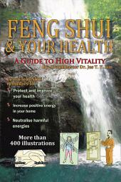 Feng Shui and Your Health: A Guide to High Vitality