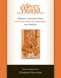 The Story Of The World History For The Classical Child Ancient Times Tests And Answer Key Vol 1 Story Of The World  Book PDF