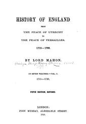 History of England, from the peace of Utrecht to the peace of Versailles, 1713-1783: Volume 1