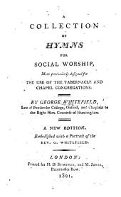 A Collection of Hymns for Social Worship: More Particularly Designed for the Use of the Tabernacle and Chapel Congregations