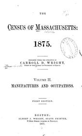 Census of the Commonwealth of Massachusetts: 1875: Volume 1