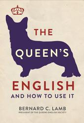 The Queens English: And How to Use It
