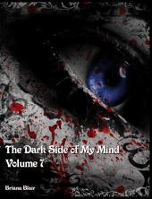 The Dark Side of my Mind Volume 7: Volume 7