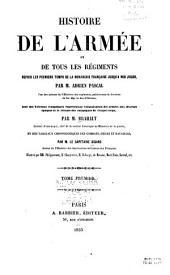 Histoire de l'armée et de tous les régiments depuis les premiers temps de la monarchie française jusqu'à nos jours, avec des tableaux synoptiques représentant l'organisation des armées aux diverses époques et le résumé des campagnes de chaque corps par batailles par Sicard: Volume1