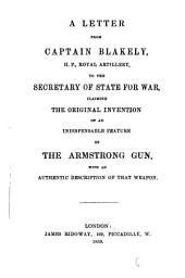 A letter ... to the secretary of State for war, claiming the original invention of an indispensable feature of the Armstrong gun: Volume 6