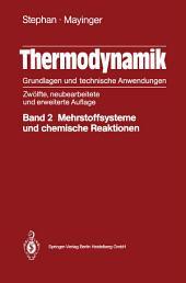 Thermodynamik: Grundlagen und technische Anwedungen: Band 2: Mehrstoffsysteme und chemische Reaktionen, Ausgabe 12