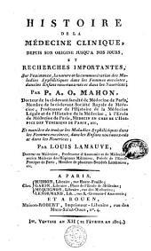 Histoire de la médecine clinique: depuis son origine jusqu'à nos jours, et recherches importantes sur l'existence, la nature et la communication des maladies syphilitiques dans les femmes enceintes, dans les enfans nouveaux-nés et dans les nourrices