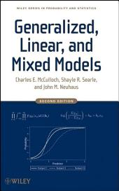 Generalized, Linear, and Mixed Models: Edition 2