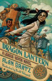 The Dragon Lantern: A League of Seven Novel