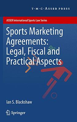 Sports Marketing Agreements  Legal  Fiscal and Practical Aspects PDF