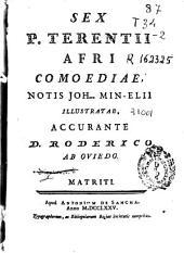 Sex P. Terentii Afri comoediae