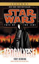 Apocalypse: Star Wars Legends (Fate of the Jedi)