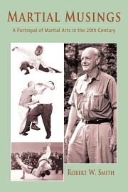Martial Musings  A   Portrayal of Martial Arts in the 20th Century PDF