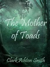 The Mother of Toads