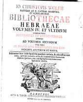 Bibliothecae Hebraeae: Sive Notitia Tvm Avctorvm Hebr. Cvjvscvnqve Aetatis, Tvm Scriptorvm, .... Complectens Accessiones Et Emendationes Inprimis Ad Volvmen Secvndvm Tvm Vero Ad Totvm Opvs Pertinentes ...