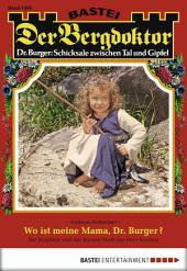 Der Bergdoktor - Folge 1696: Wo ist meine Mama, Dr. Burger?