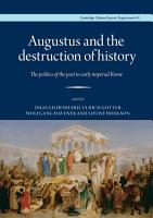 Augustus and the destruction of history PDF