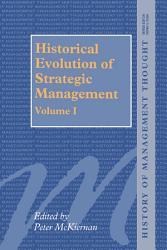 Historical Evolution of Strategic Management  Volumes I and II PDF