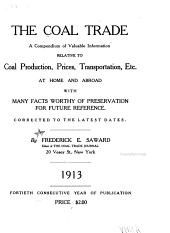 The Coal Trade: A Compendium of Valuable Information Relative to Coal Production, Prices, Transportation, Etc., at Home and Abroad, with Many Facts Worthy of Preservation for Future Reference, Volumes 40-42