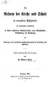 Die Reform der Kirche und Schule im neun-zehnten Jahrhundert ... Wissenschaftliche Vorlesung