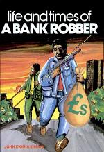 Life and Times of a Bank Robber