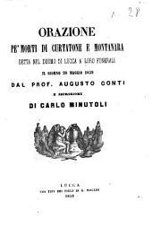 Orazione pe' morti di Curtatone e Montanara detta nel duomo di Lucca a loro funerali il giorno 28 maggio 1859 dal prof. Augusto Conti e iscrizioni di Carlo Minutoli
