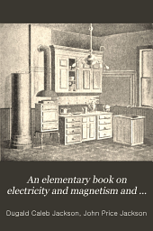 An Elementary Book on Electricity and Magnetism and Their Applications