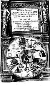 De naturae simia seu technica macrocosmi historia