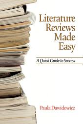 Literature Reviews Made Easy: A Quick Guide to Success