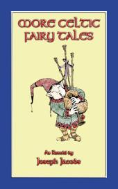 MORE CELTIC FAIRY TALES: 20 Celtic tales from the isles of Erin and Alba