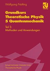 Grundkurs Theoretische Physik 5 Quantenmechanik: Teil 2: Methoden und Anwendungen, Ausgabe 3