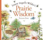 Laura Ingalls Wilder's Prairie Wisdom
