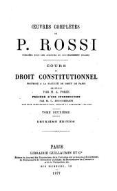 Cours de droit constitutionnel professé à la Faculté de droit de Paris: Volume2