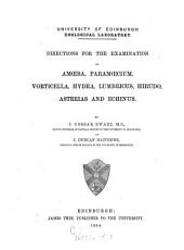 Directions for the Examination of Amoeba, Paramoecium, Vorticella, Hydra, Lumbricus, Hirudo, Asterias and Echinus