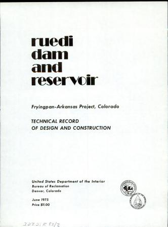 Ruedi Dam and Reservoir  technical record of design and construction PDF