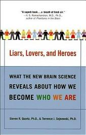 Liars, Lovers, and Heroes: What the New Brain Science Reveals About How We Become Who We Are